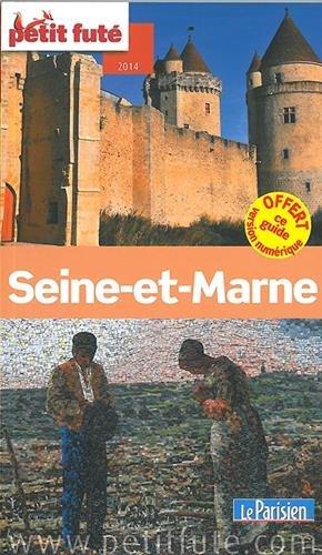 Guide Seine-et-Marne 2014 Petit Futé