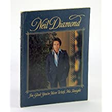 Neil Diamond - I'm Glad You're Here With Me Tonight: Songbook with Sheet Music for Piano and Voice with Guitar Chords