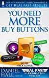 You Need More Buy Buttons (Real Fast Results Book 46)
