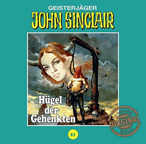 John Sinclair (21) Hügel der Gehenkten (Jason Dark) Tonstudio Braun / Lübbe Audio 2016