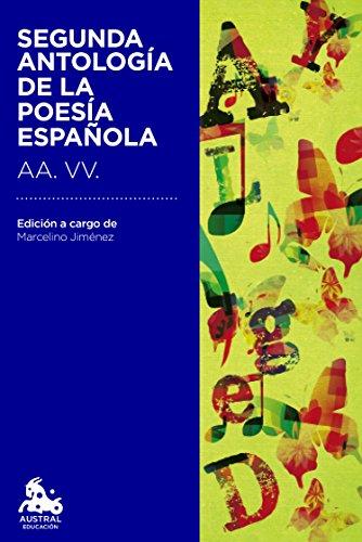 Segunda antología de la poesía española: Edición a cargo de Marcelino Jiménez León (Austral Educación) por AA. VV.