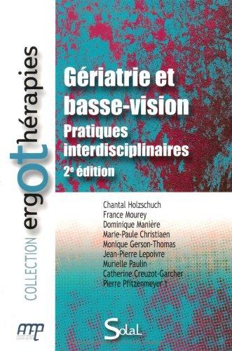 Gériatrie et basse vision : Pratiques interdisciplinaires