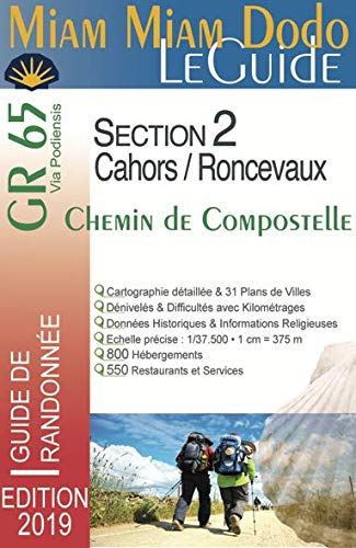 Miam-Miam-Dodo GR65 section 2 édition 2019 (Cahors à Roncevaux) par Lauriane et Jacques Clouteau