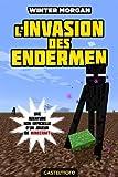 L'invasion des Endermen - Minecraft - Les Aventures non officielles d un joueur T03