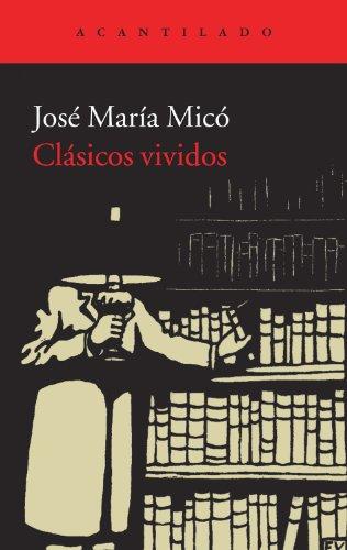 Clásicos Vividos (Acantilado) por José María Micó Juan