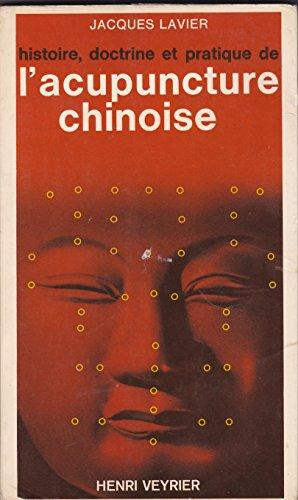 Histoire, doctrine et pratique de l'acupuncture chinoise.