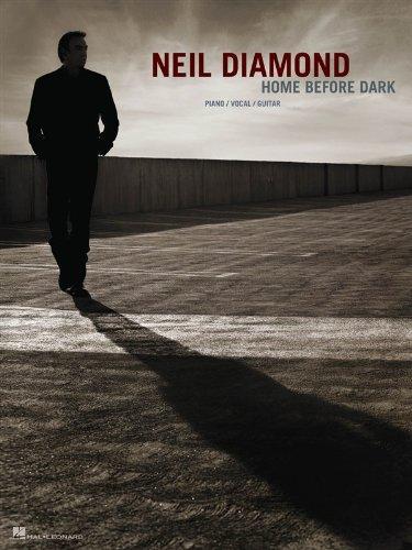 Neil Diamond: Home Before Dark. For Pianoforte, Voce e Chitarra