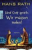 Und Gott sprach: Wir müssen reden! (Die Jakob-Jakobi-Bücher, Band 1)