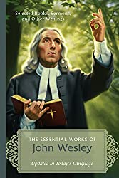The Essential Works Of John Wesley Updated In Today's Language Paperback