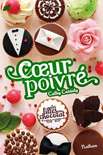 Les filles au chocolat 5/Coeur poivre por Cathy Cassidy