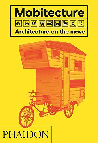 Mobitecture : Architecture on the Move par Rebecca Roke
