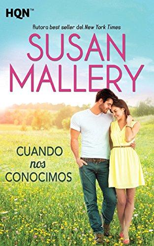 Cuando Nos Conocimos (HQN) por Susan Mallery