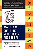 Ballad of the Whiskey Robber: A True Story of Bank Heists, Ice Hockey