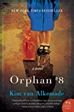 Front cover for the book Orphan #8: A Novel by Kim van Alkemade