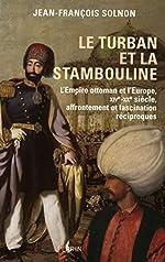Le Turban et la stambouline de Jean-François SOLNON