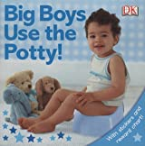 Big Boys Use the Potty! (DK Sticker Reward Books)
