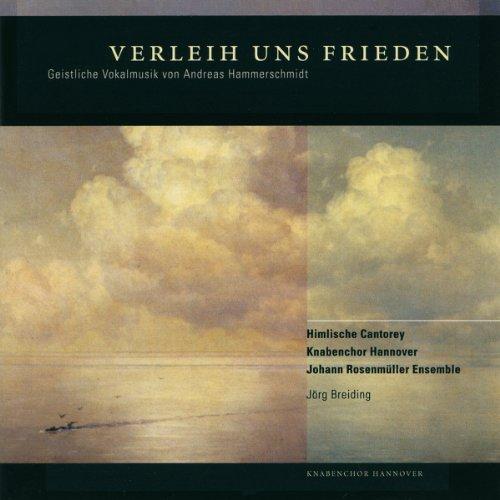 Verleih uns Frieden - Geistliche Vokalmusik von Andreas Hammerschmidt (Welt-Ersteinspielung)