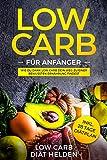 Low Carb für Anfänger: Wie du Dank Low Carb dein Weg zu einer bewussten Ernährung findest - Low Carb Rezepte und Gerichte (Frühstück, Mittagessen, Abendessen und Snacks). Inkl. 28 Tage Diätplan