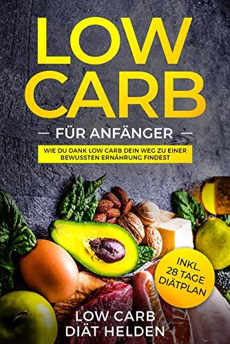 Low Carb für Anfänger: Wie du Dank Low Carb dein Weg zu einer bewussten Ernährung findest - Low Carb Rezepte und Gerichte (Frühstück, Mittagessen, Abendessen und Snacks). Inkl. 28 Tage Diätplan Caro Abendessen