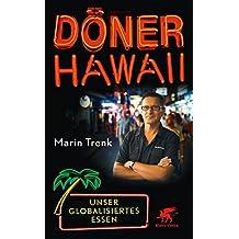 Döner Hawaii: Unser globalisiertes Essen