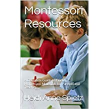 Montessori Resources: A Complete Guide to Finding Montessori Materials for Parents and Teachers (English Edition)
