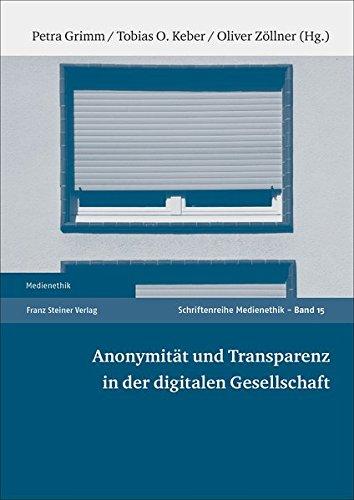 Anonymität und Transparenz in der digitalen Gesellschaft (Medienethik)