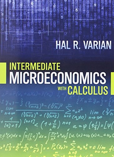 Intermediate Microeconomics with Calculus: A Modern Approach by Hal R. Varian (2014-04-07)