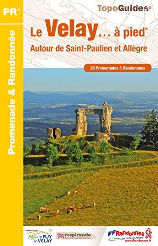Le Velay... à pied : Autour de Saint-Paulien et Allègre - 20 promenades & randonnées