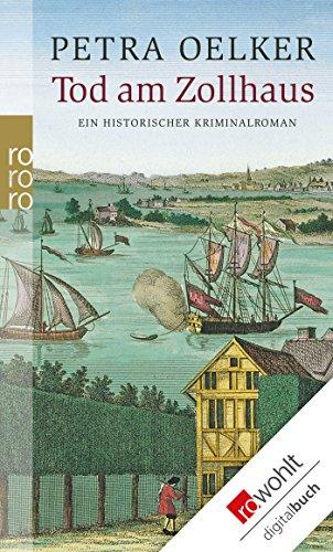 Tod am Zollhaus: Ein historischer Kriminalroman (Rosina-Zyklus 1)