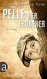 Pelle der Eroberer: Roman (German Edition)