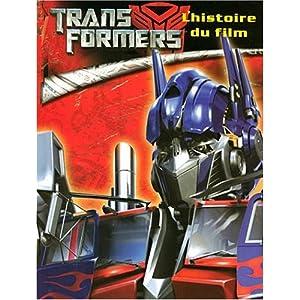 Transformers : L'histoire du film