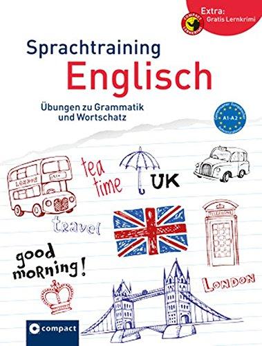 Compact Sprachtraining Englisch: Übungen zu Grammatik und Wortschatz (Niveau A1 - A2)