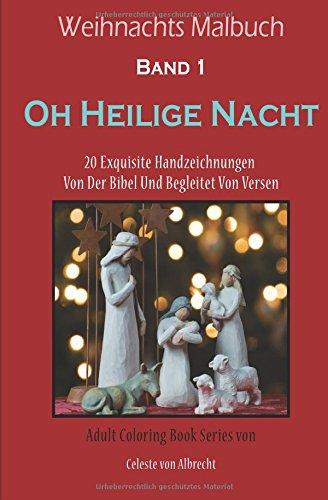 Weihnachts Malbuch: Oh Heilige Nacht - REISEGRÖSSE: 20 Exquisite Handzeichnungen Von Der Bibel Und Begleitet Von Versen