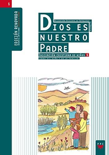 Dios Es Nuestro Padre. Iniciación Cristiana De Niños 1. (Catequesis Madrid) por Delegación Diocesana de Catequesis de Madrid