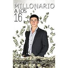 MILLONARIO A LOS 16: Generando dinero sin trabajar (Camino al exito)