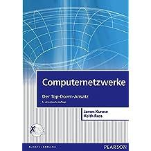 Computernetzwerke: Der Top-Down-Ansatz (Pearson Studium - IT)