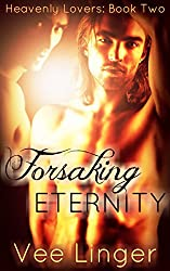 Forsaking Eternity (Heavenly Lovers Book 2)