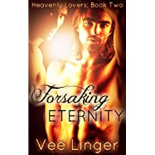 Forsaking Eternity (Heavenly Lovers Book 2) (English Edition)