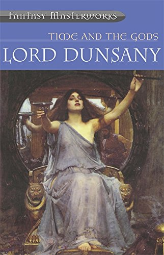 Time And The Gods (Millennium Fantasy Masterworks) por Lord Dunsany