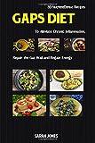 GAPS DIET: 30 Nutrient-Dense Recipes to Alleviate Chronic Inflammation, Repair the Gut Wall, and Regain Energy (The Gut Repair Book Series Book)