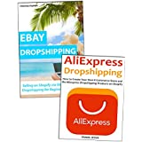 DROPSHIPPING FOR BEGINNERS: How to Start Selling Products Even Without Investing On Your Own Inventory. Ebay & Aliexpress Training Bundle (English Edition)