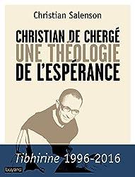 Christian de cherge, une théologie de l'espérance