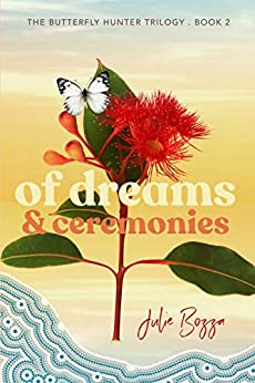 Of Dreams and Ceremonies (The Butterfly Hunter Trilogy Book 2) by [Bozza, Julie]