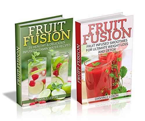 Weight Loss: Fruit Fusion Box Set: 35 Healthy & Delicious