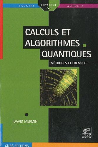 Calculs et algorithmes quantiques : Méthodes et exemples