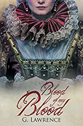 Blood of my Blood (The Elizabeth of England Chronicles Book 6)