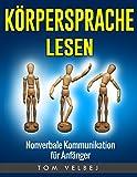 Körpersprache lesen: Nonverbale Kommunikation für Anfänger