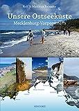 Unsere Ostseeküste: Mecklenburg-Vorpommern - Rolf Reinicke, Matthias Reinicke