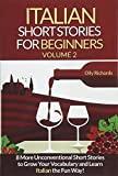 Italian Short Stories for Beginners: 8 More Unconventional Short Stories to Grow Your Vocabulary and Learn Spanish the Fun Way!: 2