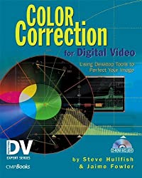 Color Correction for Digital Video: Using Desktop Tools to Perfect Your Image by Steve Hullfish (2002-12-31)
